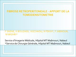 FIBROSE RETROPERITONEALE - APPORT DE LA TOMODENSITOMETRIE