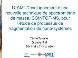 Cécile Teyssier Groupe IPM Séminaire 2 ème  année