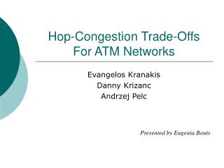Hop-Congestion Trade-Offs For ATM Networks