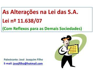 Palestrante: José  Joaquim Filho E-mail :  josejfilho@hotmail