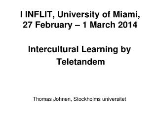 I INFLIT, University of Miami, 27 February – 1 March 2014