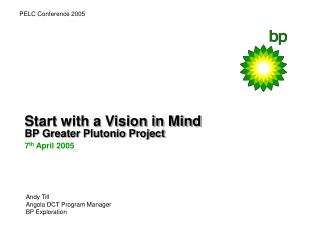 Start with a Vision in Mind BP Greater Plutonio Project