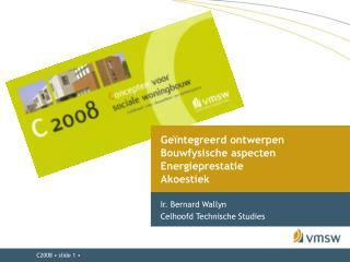 Geïntegreerd ontwerpen Bouwfysische aspecten Energieprestatie Akoestiek