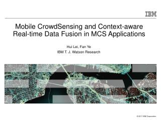 Mobile CrowdSensing and Context-aware Real-time Data Fusion in MCS Applications