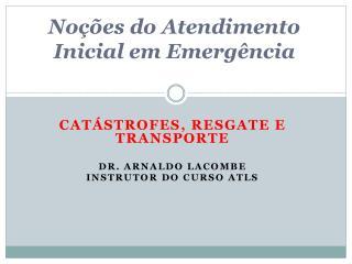 Noções do Atendimento Inicial em Emergência