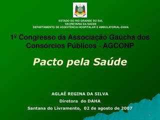 1º Congresso da Associação Gaúcha dos  Consórcios Públicos - AGCONP Pacto pela Saúde