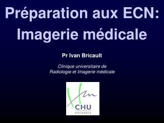 Pr Ivan Bricault Clinique universitaire de  Radiologie et Imagerie médicale