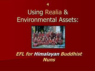 Using  Realia  & Environmental Assets:
