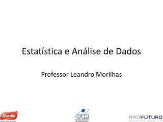 Estatística e Análise de Dados