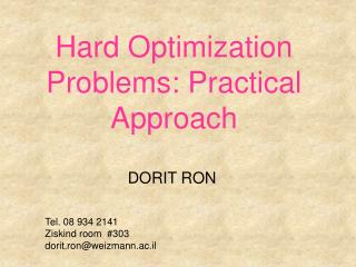 Hard Optimization Problems: Practical Approach