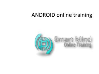 Android Online Training in usa, uk, Canada, Malaysia, Austra