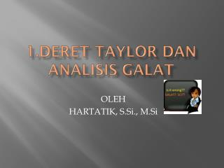 1. DERET  TAYLOR DAN ANALISIS GALAT