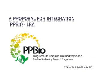 A  ProposaL  for Integration  PPBio - LBA