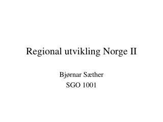 Regional utvikling Norge II