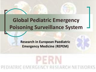 Global Pediatric Emergency Poisoning Surveillance System