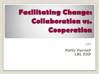 Facilitating Change: Collaboration vs. Cooperation