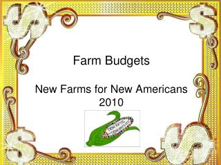 Farm Budgets New Farms for New Americans 2010