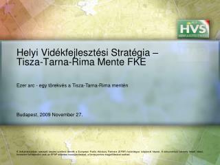 Helyi Vidékfejlesztési Stratégia – Tisza-Tarna-Rima Mente FKE