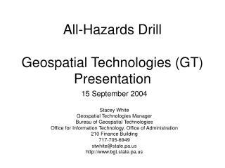 All-Hazards Drill Geospatial Technologies (GT)  Presentation