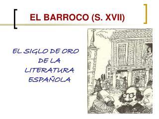 EL BARROCO (S. XVII)
