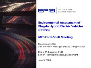 Environmental Assessment of Plug-In Hybrid Electric Vehicles PHEVs  MIT-Ford-Shell Meeting  Marcus Alexander Senior Proj