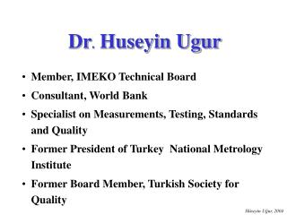 Dr .  Huseyin Ugur