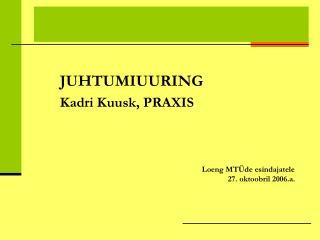 JUHTUMIUURING Kadri Kuusk, PRAXIS