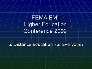 FEMA EMI Higher Education  Conference 2009