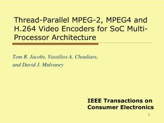 Thread-Parallel MPEG-2, MPEG4 and H.264 Video Encoders for SoC Multi-Processor Architecture