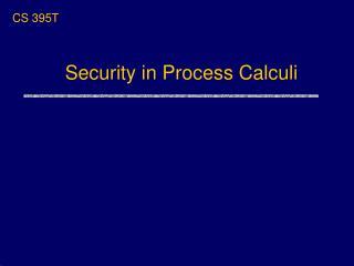 Security in Process Calculi