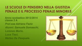 Le scuole di pensiero nella giustizia penale e Il processo penale minorile