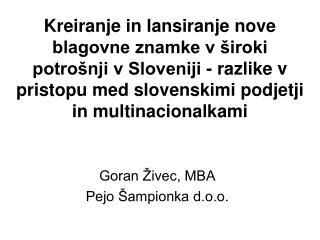 Goran �ivec, MBA Pejo �ampionka d.o.o.