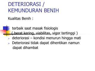 DETERIORASI / KEMUNDURAN BENIH