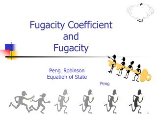 Fugacity Coefficient and Fugacity