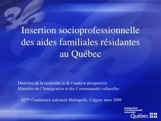 Insertion  socioprofessionnelle des aides familiales résidantes au Québec