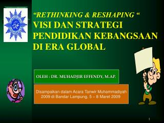 """ RE THINKING & RESHAPING "" VI SI DAN STRATEGI PENDIDIKAN KEBANGSAAN  DI ERA GLOBAL"