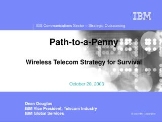 Path-to-a-Penny Wireless Telecom Strategy for Survival