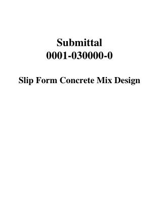 Submittal  0001-030000-0 Slip Form Concrete Mix Design