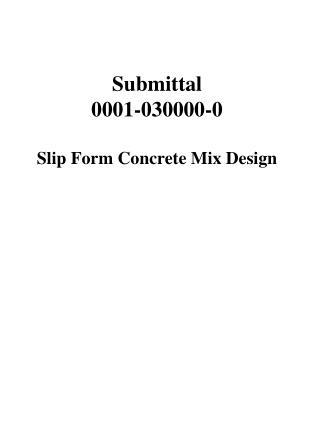 Submittal  0001-030000-0 Slip Form Concrete Mix Design