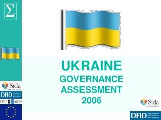 UKRAINE GOVERNANCE ASSESSMENT 2006