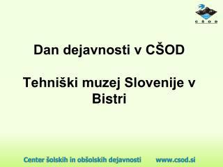 Dan dejavnosti v CŠOD Tehniški muzej Slovenije v Bistri