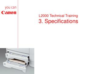 L2000 Technical Training 3. Specifications