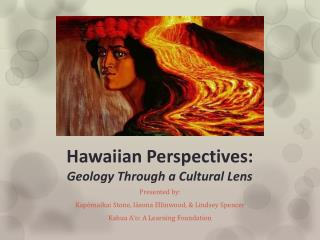 Hawaiian Perspectives: Geology Through a Cultural Lens