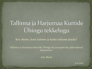 Tallinna ja Harjumaa Kurtide Ühingu tekkelugu