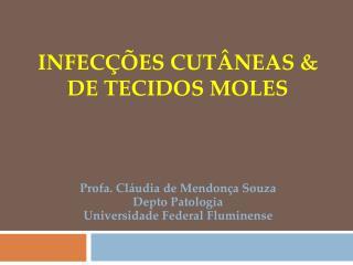 INFECÇÕES CUTÂNEAS & DE TECIDOS MOLES