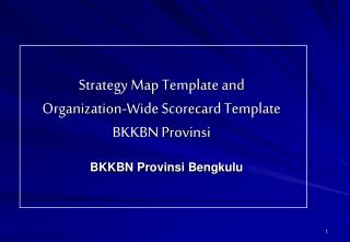 Strategy Map Template and Organization-Wide Scorecard Template  BKKBN Prov insi