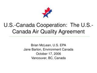 U.S.-Canada Cooperation:  The U.S.-Canada Air Quality Agreement