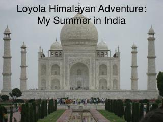 Loyola Himalayan Adventure: My Summer in India