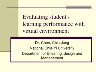Evaluating student's learning performance with virtual environment