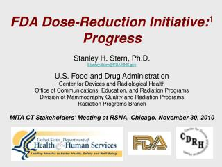 FDA Dose-Reduction Initiative: 1 Progress Stanley H. Stern, Ph.D. Stanley.Stern@FDA.HHS